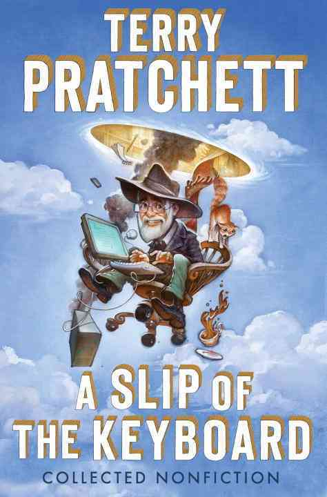 A Slip of the Keyboard By Pratchett, Terry