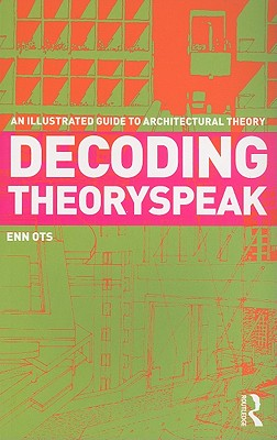 Decoding Theoryspeak By Ots, Enn