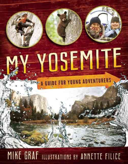My Yosemite By Graf, Mike/ Filice, Annette (ILT)